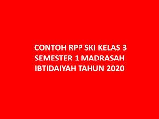 CONTOH RPP SKI KELAS 3 SEMESTER 1 MADRASAH IBTIDAIYAH TAHUN 2020