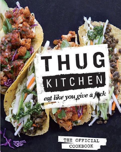 Thug Kitchen - The Official Cookbook