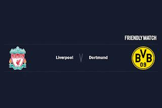 Match Preview Liverpool v Dortmund Friendly Match