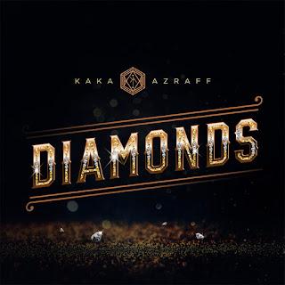 Kaka Azraff - Diamonds MP3