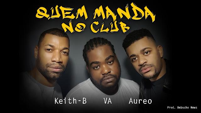 AFROHOUSE - Aureo & VA ft Keith B - Quem Manda No Club