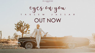 EYES ON YOU LYRICS – Tarsem Jassar