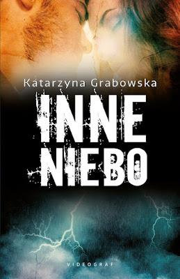 Inne niebo, Katarzyna Grabowska, książka, recenzja, Videograf, Magia ukryta w kamieniu, tom 3
