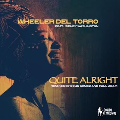 Wheeler del Torro Feat. Sidney Washington - Quite Alright (Doug Gomez Merecumbe Remix)