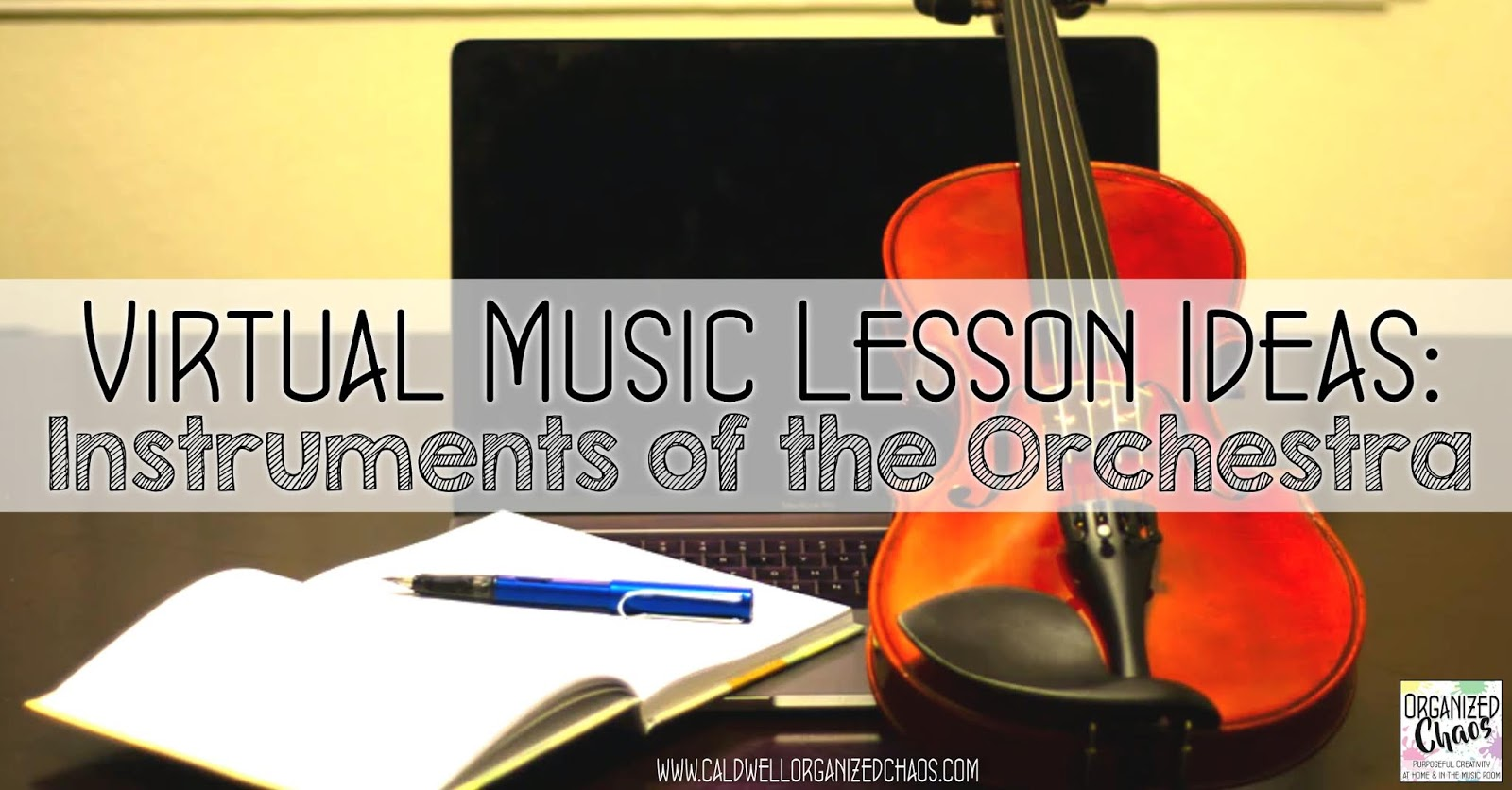 Virtual Music Lesson Ideas Instruments Of The Orchestra Organized Chaos