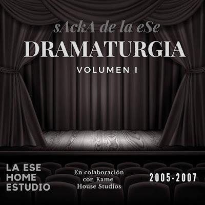 sAckA de la eSe - Dramaturgia Volumen 1
