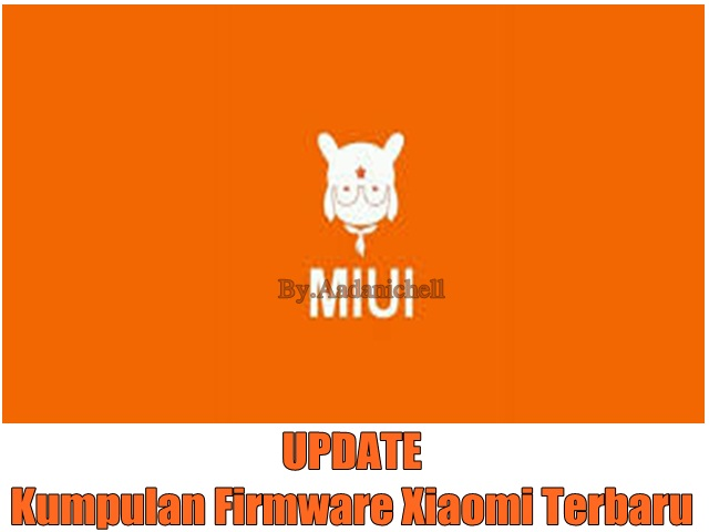Update Kumpulan Firmware Xiaomi Terbaru