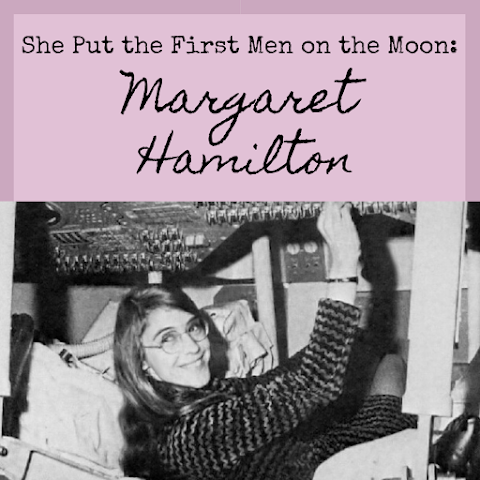 She put the First Men on the Moon: Margaret Hamilton, the First Software Engineer