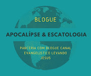 BLOGUE APOCALIPSE & ESCATOLOGIA