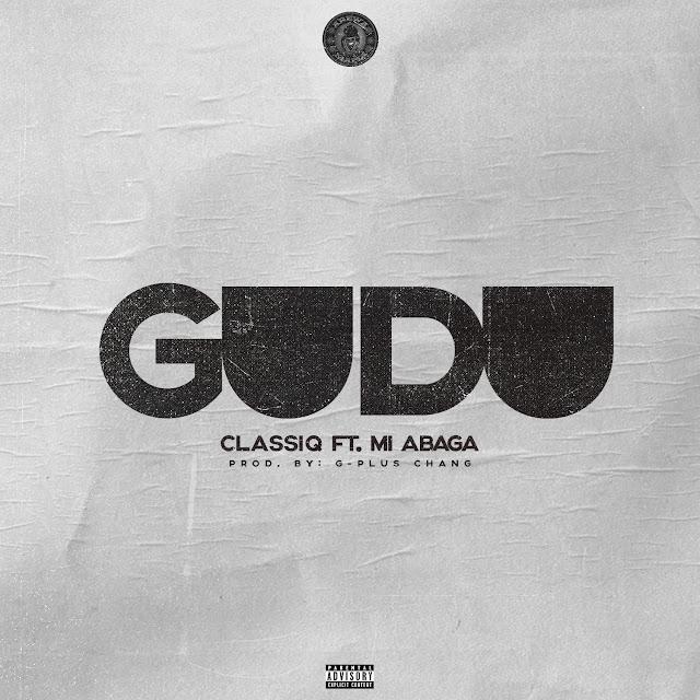 ClassiQ Ft MI Abaga – Gudu