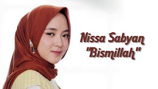 Full Lirik Lagu Bismillah Nissa Sabyan