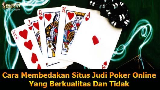 Cara Membedakan Situs Judi Poker Online Yang Berkualitas Dan Tidak