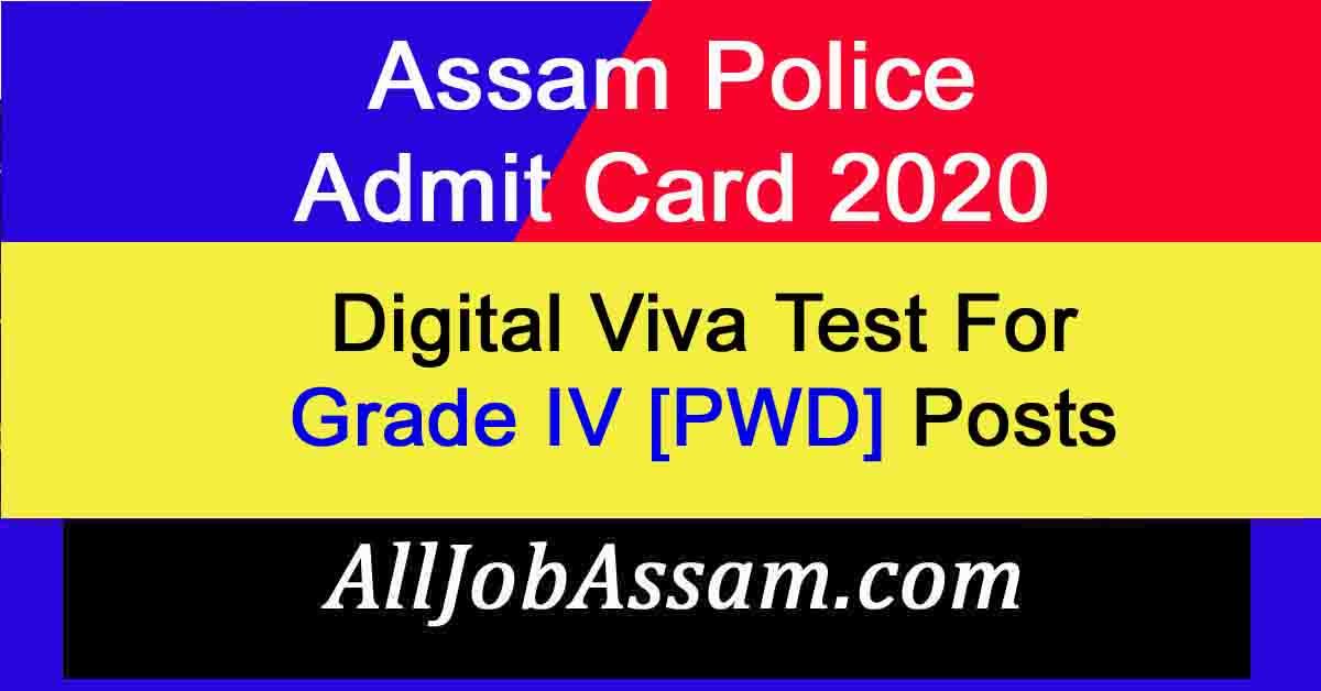 Assam Police Grade IV [PWD] Admit Card 2020