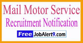 Mail Motor Service Recruitment Notification 2017 Last Date 28-08-2017