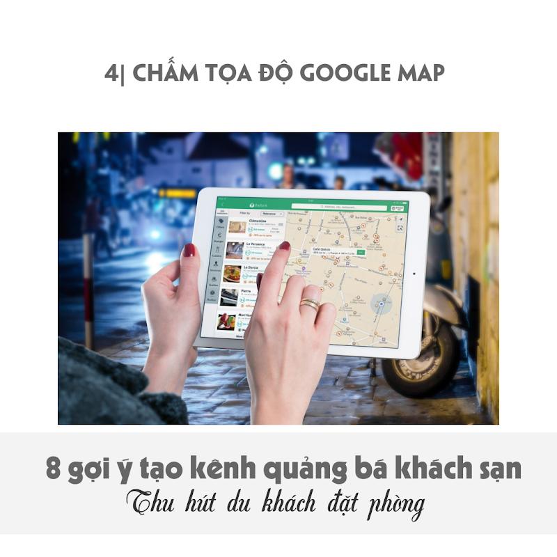 8 Gợi ý quảng bá khách sạn - chấm tọa độ Google Map