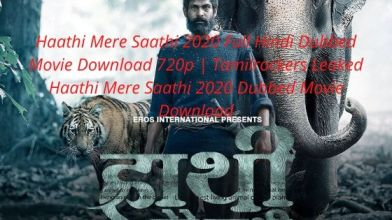 [2020] Haathi Mere Saathi Movie Download Leaked By Tamilrockers |Haathi Mere Saathi Movie Download In Hindi 720p-1080p