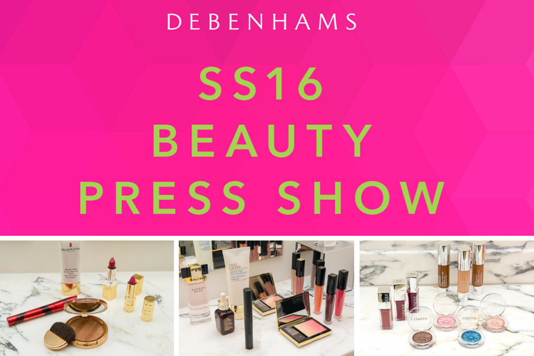 Debenhams SS16 Beauty Press Show