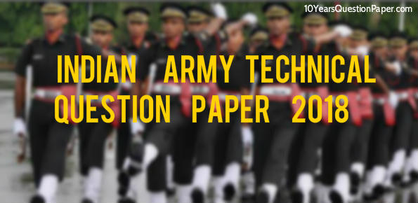 Indian Army Technical Question Paper 2018: Download PDF