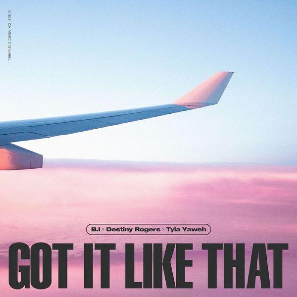 B.I, Destiny Rogers, Tyla Yaweh – Got It Like That – Single
