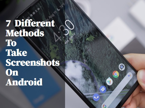 7 Different Methods To Take Screenshots On Android
