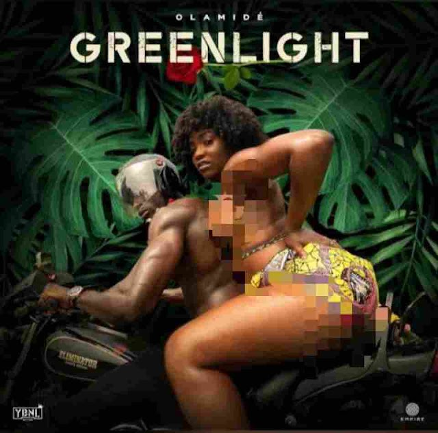 Olamide ~ Greenlight [DOWNLOAD AUDIO MP3]