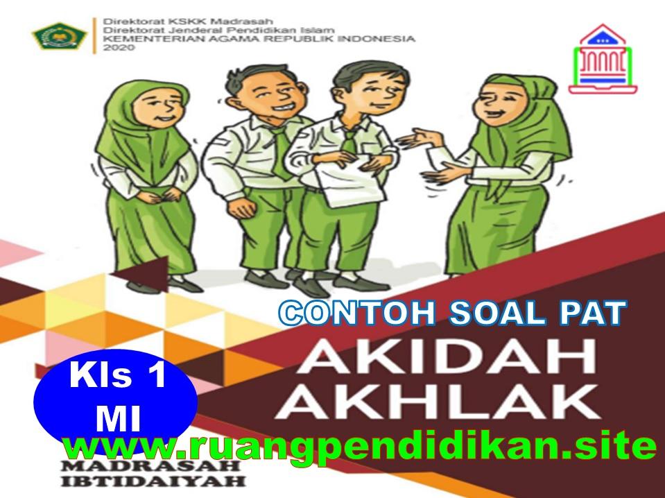 Soal PAT/UKK Akidah Akhlak Kelas 1 SD/MI
