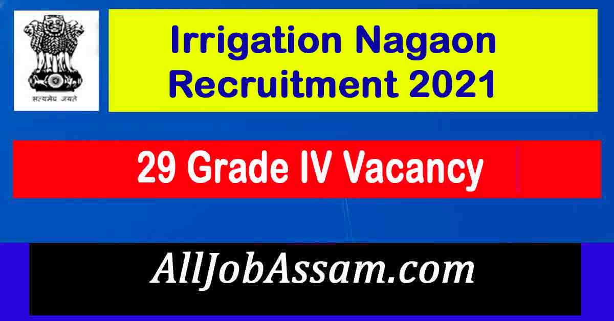 Irrigation Nagaon Recruitment 2021
