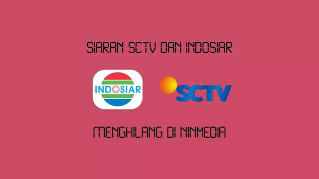 Siaran SCTV dan Indosiar Menghilang di Ninmedia