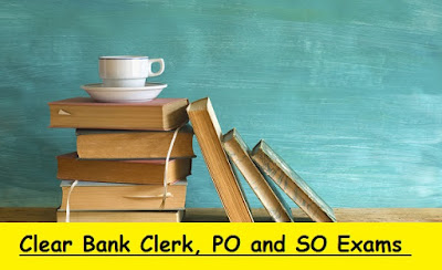 Clear Bank Clerk, PO and SO Exams in first attempt