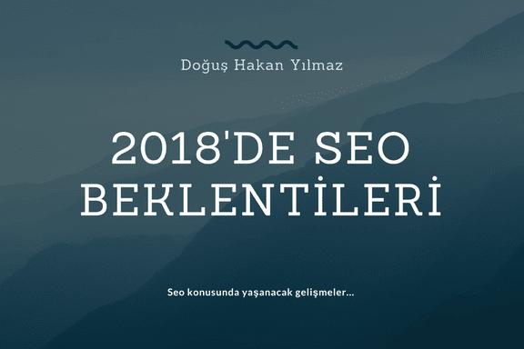 2018 Yılında Seo Beklentileri