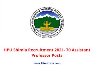 HPU Shimla Recruitment 2021- 70 Assistant Professor Posts