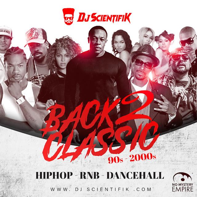 Back 2 Classic By Dj Scientifik ( Special 90s et 2000s)