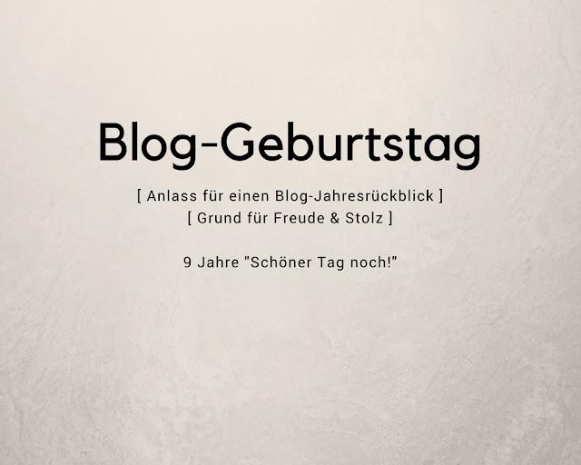 """9 Jahre """"Schöner Tag noch!"""" - Bloggeburtstag"""