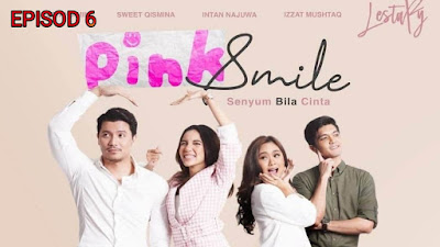 Tonton Drama Pink Smile Episod 6