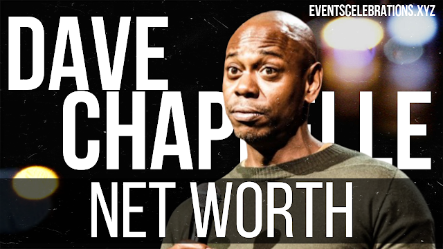 Dave Chappelle Net Worth 2020