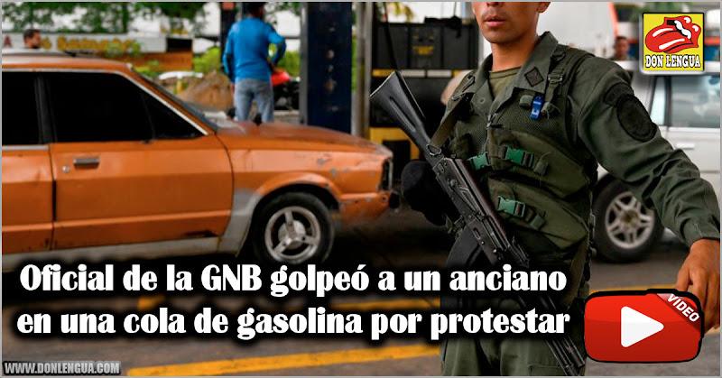Oficial de la GNB golpeó a un anciano en una cola de gasolina por protestar