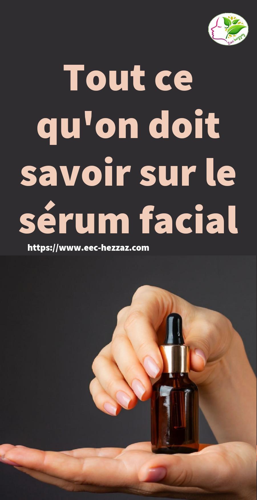 Tout ce qu'on doit savoir sur le sérum facial