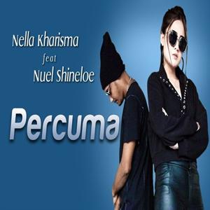 lirik lagu nella kharisma percuma ft nuel shineloe pancaswara lirik
