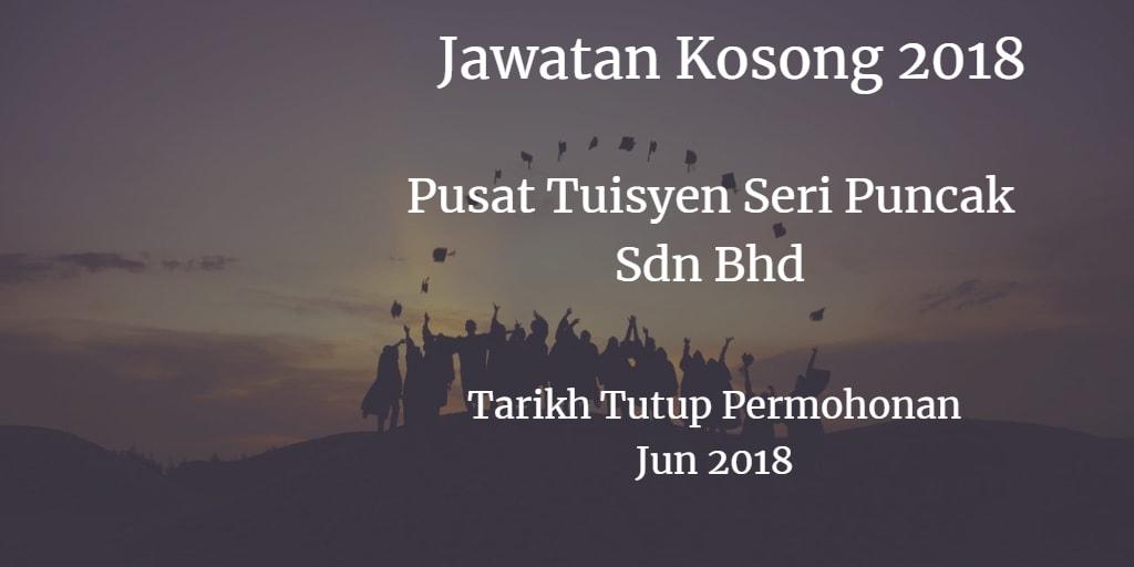 Jawatan Kosong PUSAT TUISYEN SERI PUNCAK SDN.BHD. 30 Jun 2018