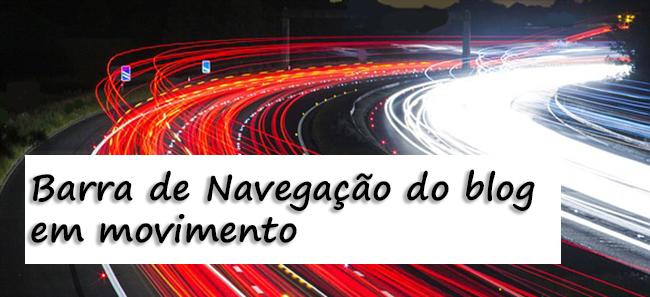 Barra de Navegação do blog em movimento