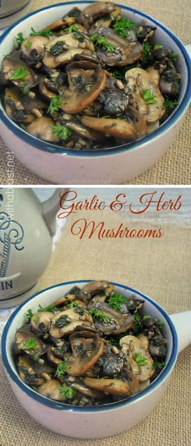 Fresh herbs, garlic and Mushrooms make the best side dish ever !