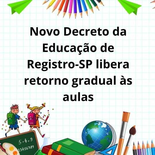 Novo Decreto da Educação de Registro-SP libera retorno gradual às aulas