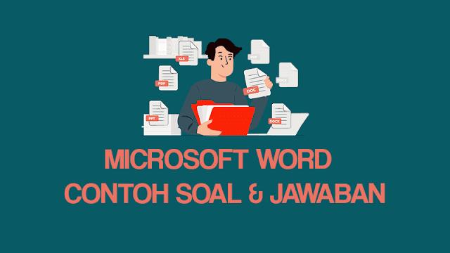 Contoh Soal dan Jawaban Microsoft Word