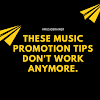 #MusicBrainer: These Music Promotion Tips Don't Work Anymore. (Avoid Them, They Are Outdated)