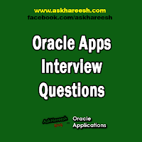 Oracle Apps  Interview Questions, www.askhareesh.com