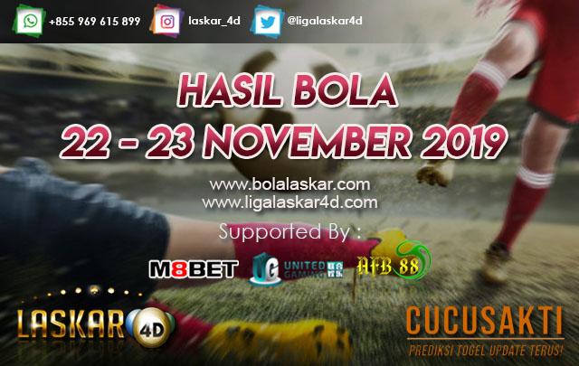 HASIL BOLA JITU TANGGAL 22 – 23 NOVEMBER 2019