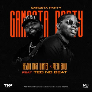 Kelson Most Wanted & Preto Show - Gangsta Party (feat. Teo no Beat) 2020