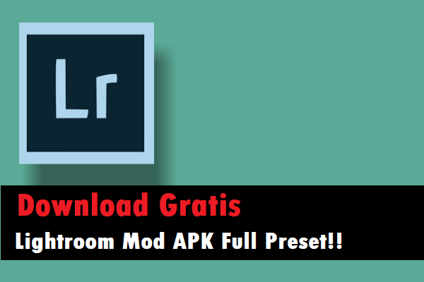 Download Aplikasi Lightroom Mod Apk Full Preset
