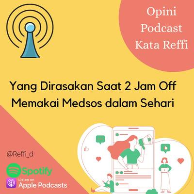 [Podcast] Yang Dirasakan Saat 2 Jam Off Memakai Medsos dalam Sehari