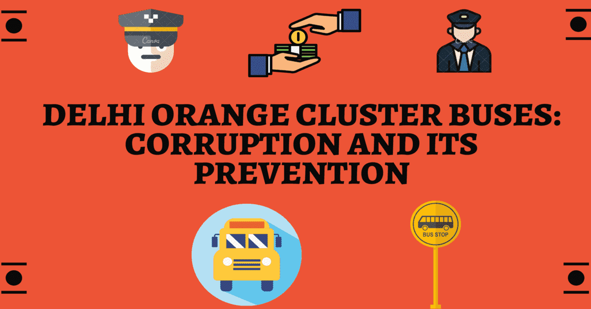 Delhi passengers are facing huge corruption and misbehaving incidents. There is an article on how to end corruption in Delhi Orange Cluster Buses.
